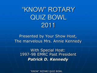 """KNOW"" ROTARY  QUIZ BOWL  2011"