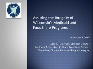 Assuring the Integrity of Wisconsin's Medicaid and FoodShare Programs