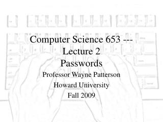 Computer Science 653 --- Lecture 2 Passwords