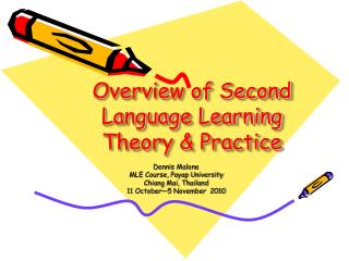 Overview of Second Language Learning Theory & Practice