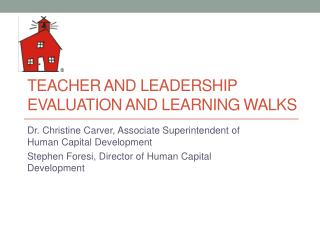 Teacher  and Leadership  Evaluation and Learning  Walks