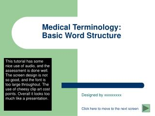Medical Terminology:                    Basic Word Structure