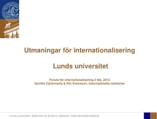 Lunds  universitets strategiska  plan 2007–2011 och vidare …