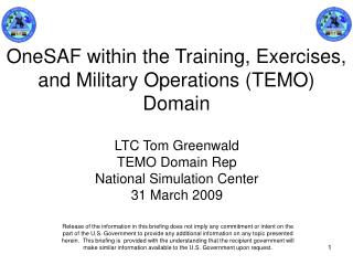 OneSAF within the Training, Exercises, and Military Operations (TEMO) Domain