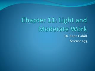 Chapter 11: Light and Moderate Work