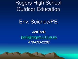 Rogers High School Outdoor Education Env. Science/PE