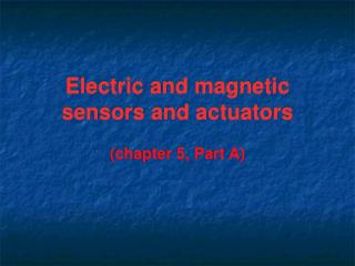 Electric and magnetic sensors and actuators