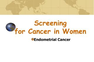 Screening  for Cancer in Women