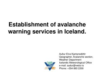 Establishment of avalanche warning services in Iceland.