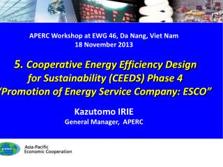 APERC Workshop at EWG 46 , Da Nang, Viet Nam 18 November 2013