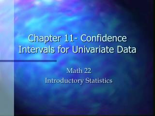 Chapter 11- Confidence Intervals for Univariate Data