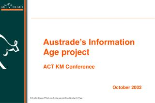 Austrade's Information Age project ACT KM Conference