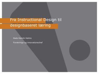Fra  Instructional Design  til designbaseret læring
