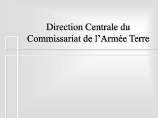 Direction Centrale du Commissariat de l'Armée Terre