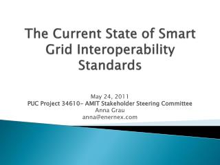 The Current State of Smart Grid Interoperability Standards