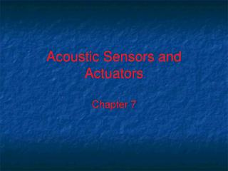 Acoustic Sensors and Actuators