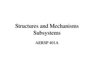 Structures and Mechanisms Subsystems