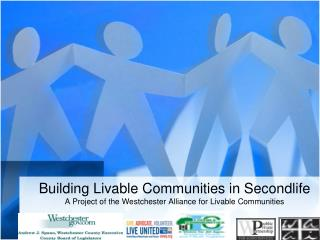 Building Livable Communities in Secondlife