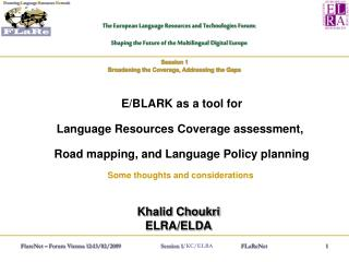 The European Language Resources and Technologies Forum: