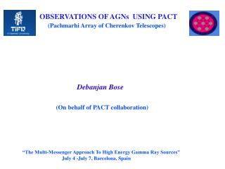OBSERVATIONS OF AGNs  USING PACT