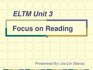 ELTM Unit 3 Focus on Reading