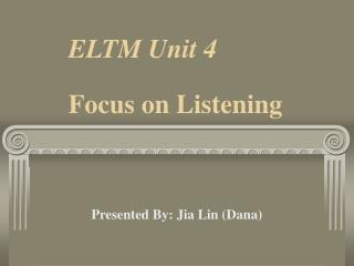 ELTM Unit 4 Focus on Listening
