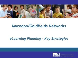 Macedon/Goldfields Networks eLearning Planning – Key Strategies