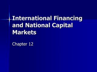 International Financing and N ational Capital  Markets
