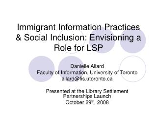 Immigrant Information Practices  Social Inclusion: Envisioning a Role for LSP