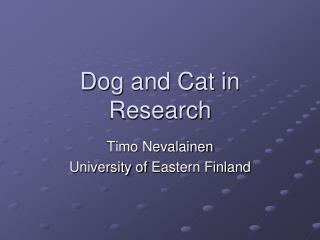 Dog and Cat in Research