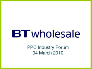 PPC Industry Forum 04 March 2010