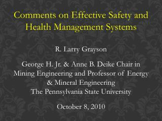 Comments on Effective Safety and Health Management Systems R. Larry Grayson
