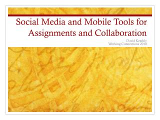 Social Media and Mobile Tools for Assignments and Collaboration