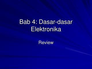 Bab 4: Dasar-dasar Elektronika
