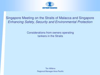 Considerations from owners operating tankers in the Straits Tim Wilkins