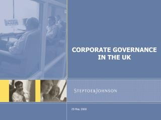 CORPORATE GOVERNANCE  IN THE UK