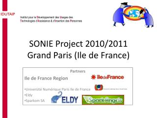 SONIE Project 2010/2011 Grand Paris (Ile de France)
