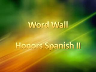 Word Wall  Honors Spanish II
