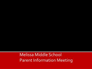 Melissa Middle School Parent Information Meeting