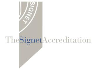 The Signet Accreditation