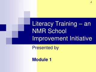 Literacy Training – an NMR School Improvement Initiative