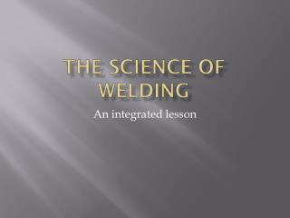 The Science Of Welding