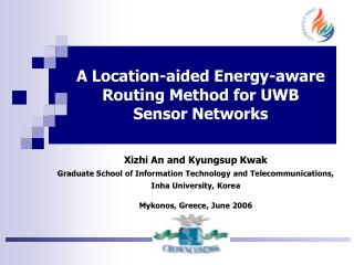 A Location-aided Energy-aware Routing Method for UWB Sensor Networks