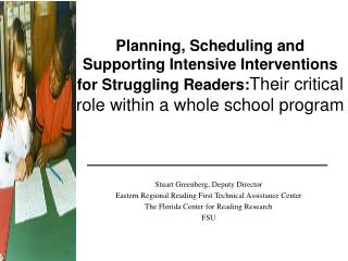 Planning, Scheduling and Supporting Intensive Interventions for Struggling Readers : Their critical role within a whole