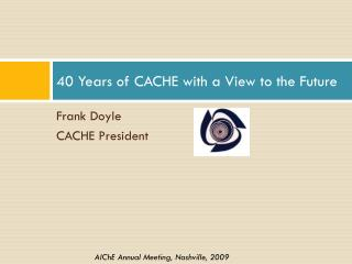 40 Years of CACHE with a View to the Future