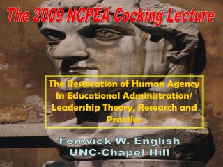 The Restoration of Human Agency In Educational Administration/ Leadership Theory, Research and