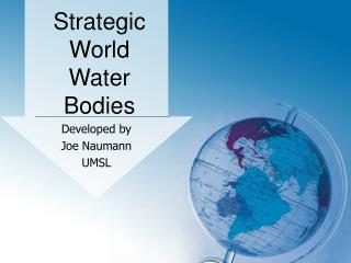 Strategic World Water Bodies