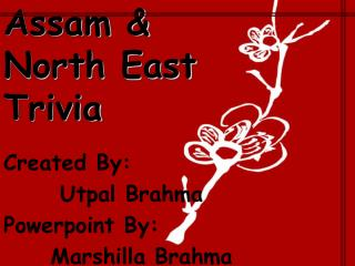 Assam & North East Trivia