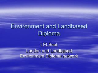 Environment and Landbased Diploma
