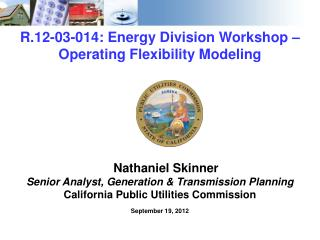R.12-03-014: Energy Division Workshop – Operating Flexibility Modeling